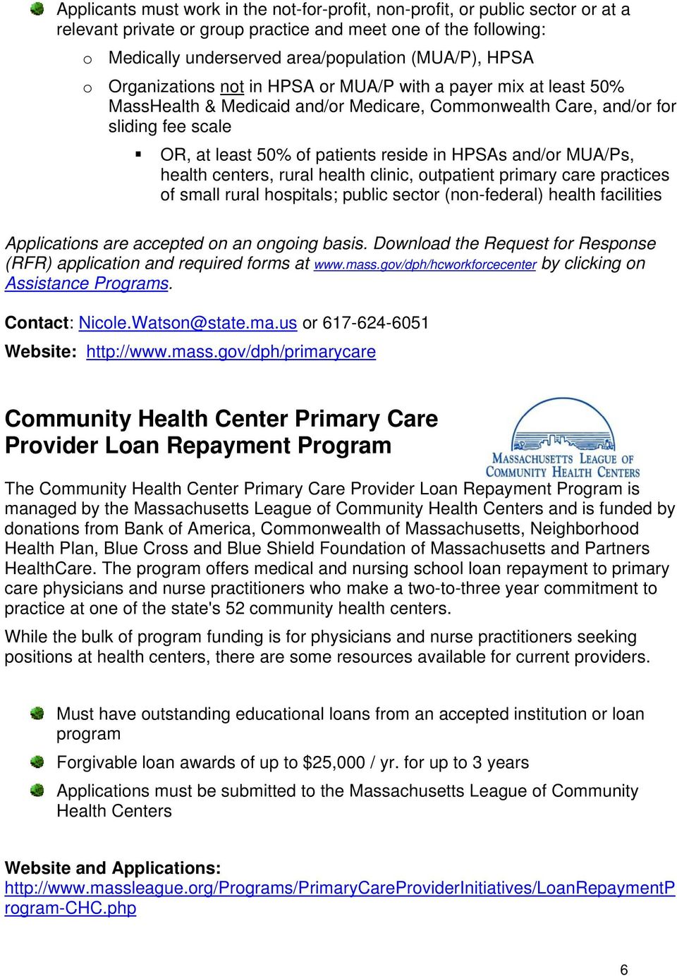 HPSAs and/or MUA/Ps, health centers, rural health clinic, outpatient primary care practices of small rural hospitals; public sector (non-federal) health facilities Applications are accepted on an