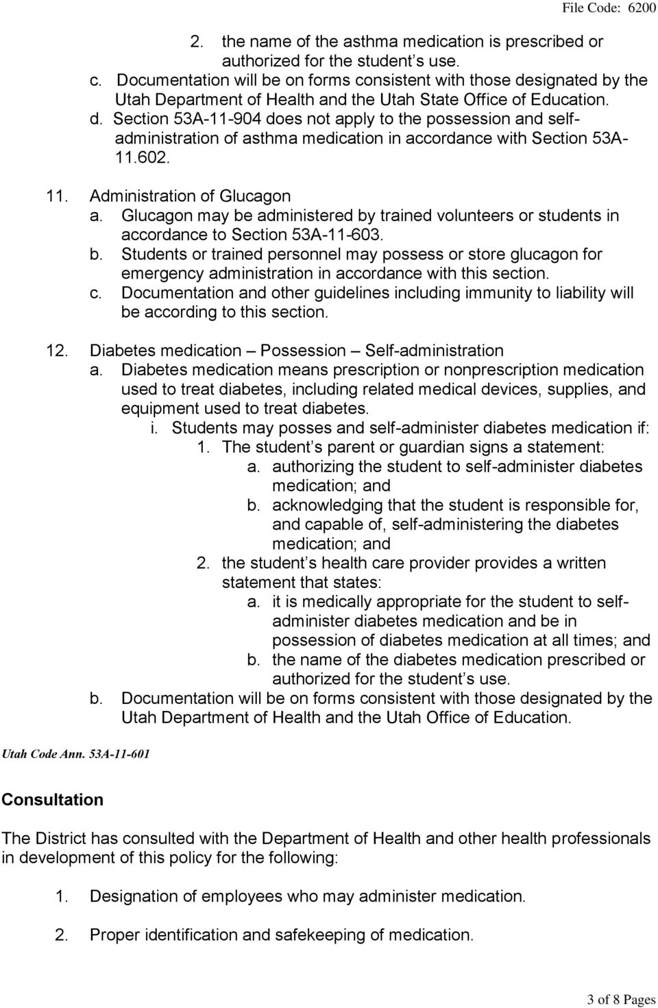 602. 11. Administration of Glucagon a. Glucagon may be administered by trained volunteers or students in accordance to Section 53A-11-603. b. Students or trained personnel may possess or store glucagon for emergency administration in accordance with this section.