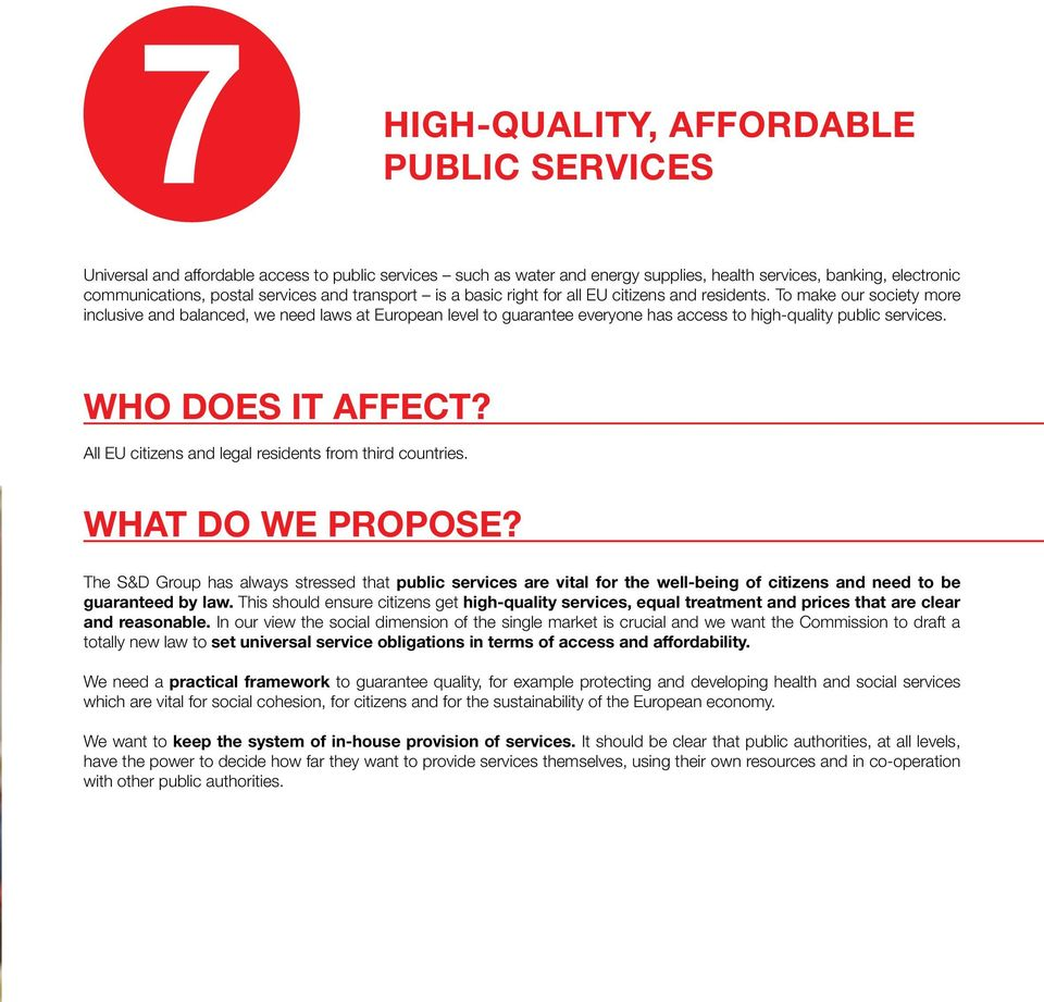 To make our society more inclusive and balanced, we need laws at European level to guarantee everyone has access to high-quality public services. WHO DOES IT AFFECT?