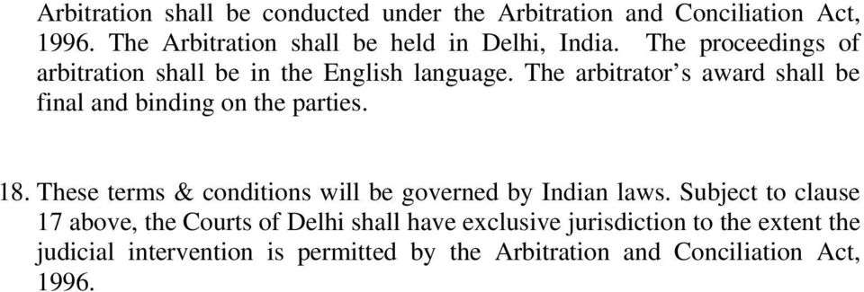The arbitrator s award shall be final and binding on the parties. 18.