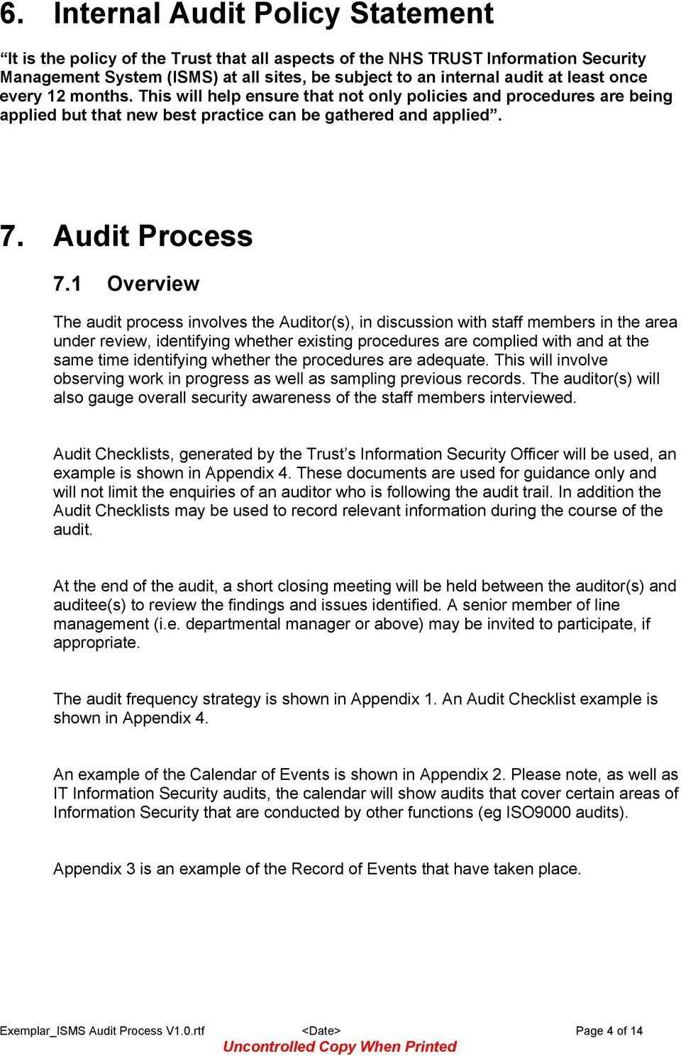 1 Overview The audit process involves the Auditor(s), in discussion with staff members in the area under review, identifying whether existing procedures are complied with and at the same time