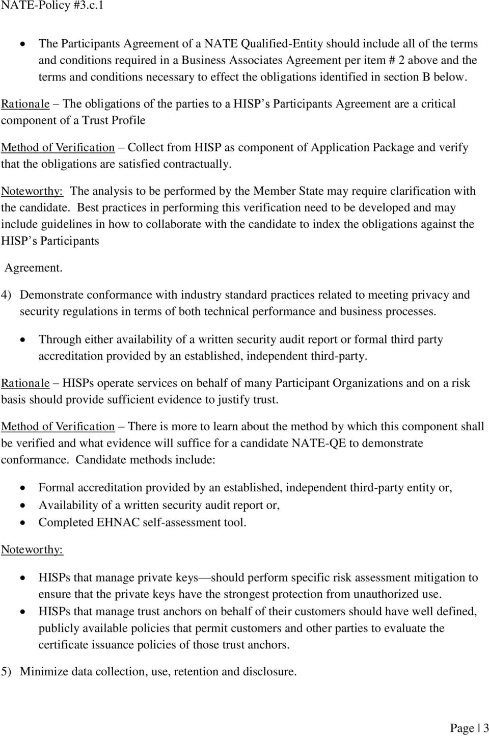 Rationale The obligations of the parties to a HISP s Participants Agreement are a critical component of a Trust Profile Method of Verification Collect from HISP as component of Application Package