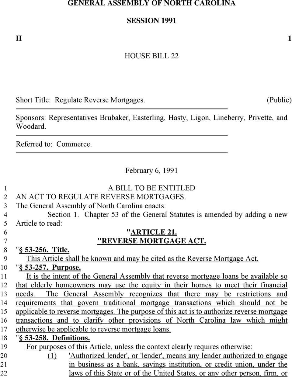 "The General Assembly of North Carolina enacts: Section. Chapter of the General Statutes is amended by adding a new Article to read: ""ARTICLE. ""REVERSE MORTGAGE ACT. "" -. Title."