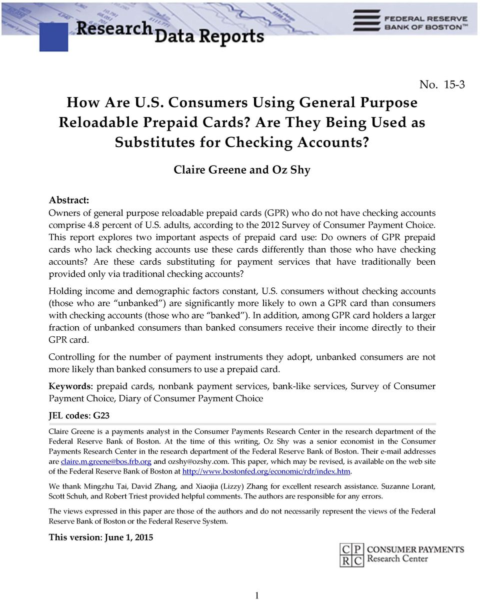 This report explores two important aspects of prepaid card use: Do owners of GPR prepaid cards who lack checking accounts use these cards differently than those who have checking accounts?