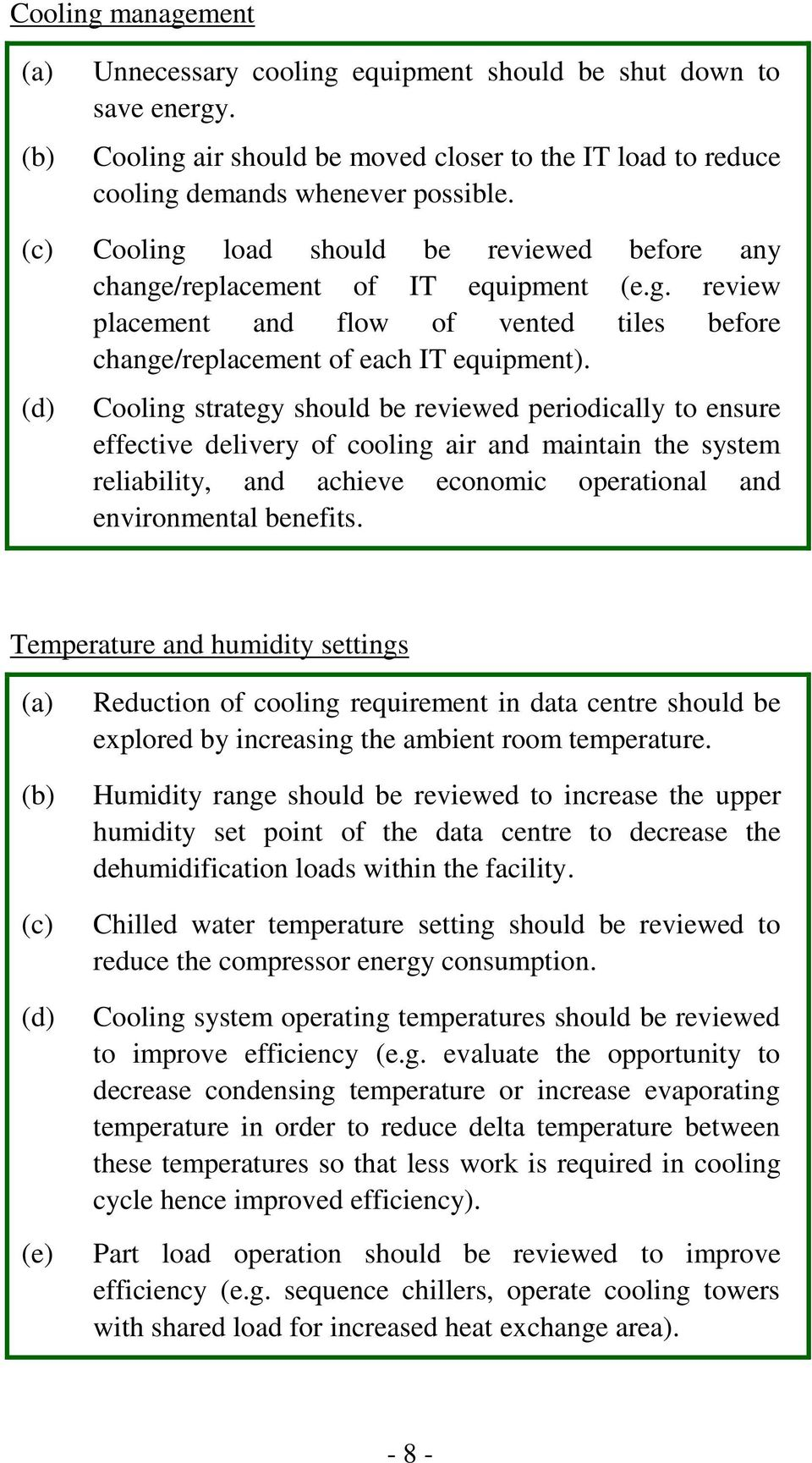 Cooling strategy should be reviewed periodically to ensure effective delivery of cooling air and maintain the system reliability, and achieve economic operational and environmental benefits.