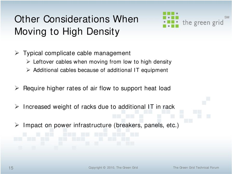 additional IT equipment Require higher rates of air flow to support heat load Increased