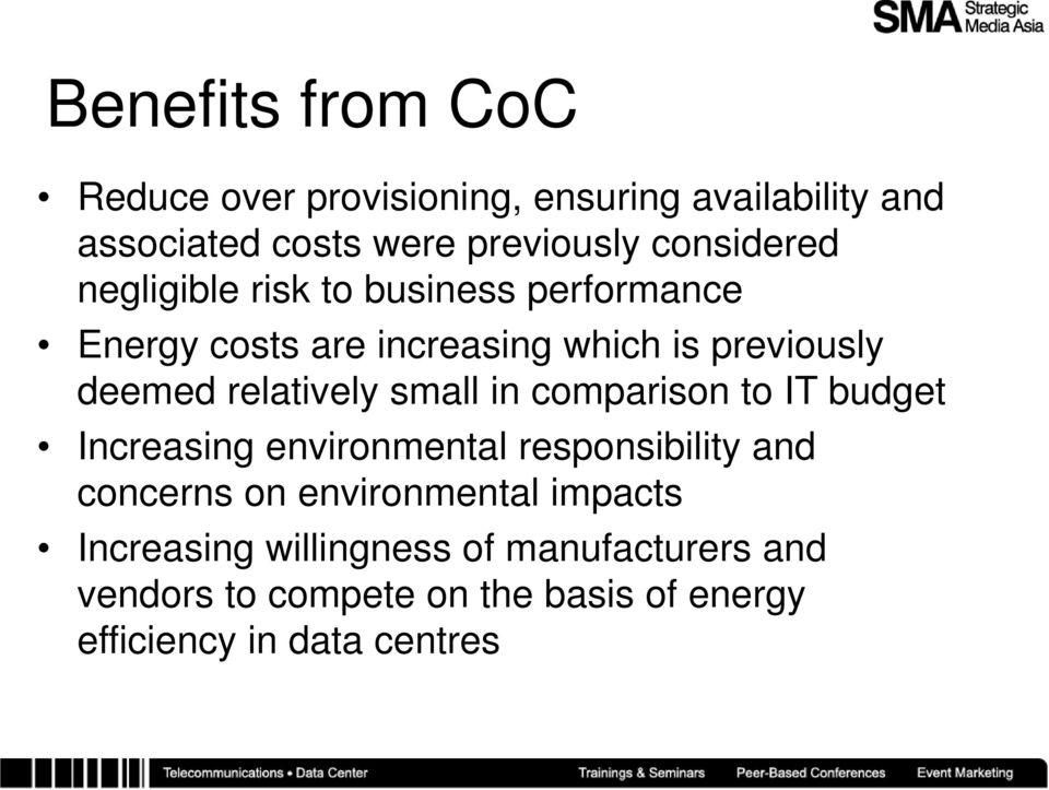 relatively small in comparison to IT budget Increasing environmental responsibility and concerns on