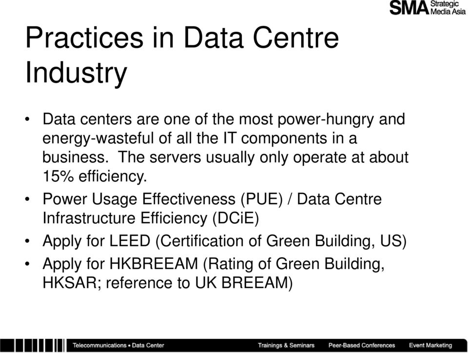 Power Usage Effectiveness (PUE) / Data Centre Infrastructure Efficiency (DCiE) Apply for LEED