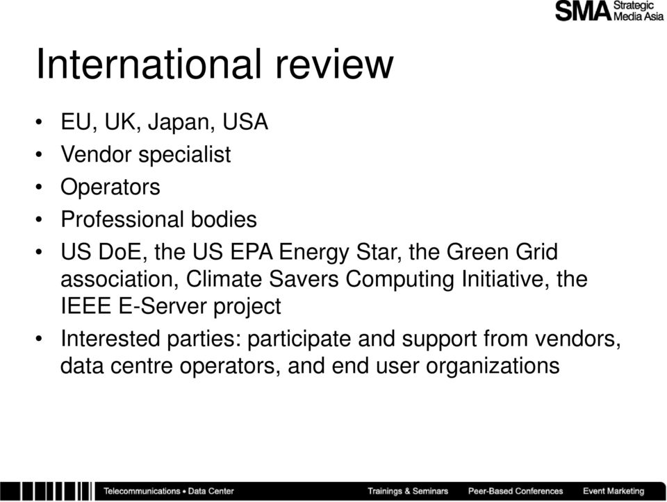 Climate Savers Computing Initiative, the IEEE E-Server project Interested