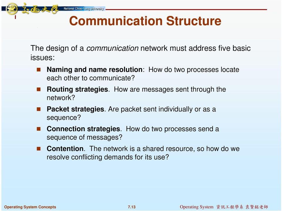 How are messages sent through the network? Packet strategies. Are packet sent individually or as a sequence?