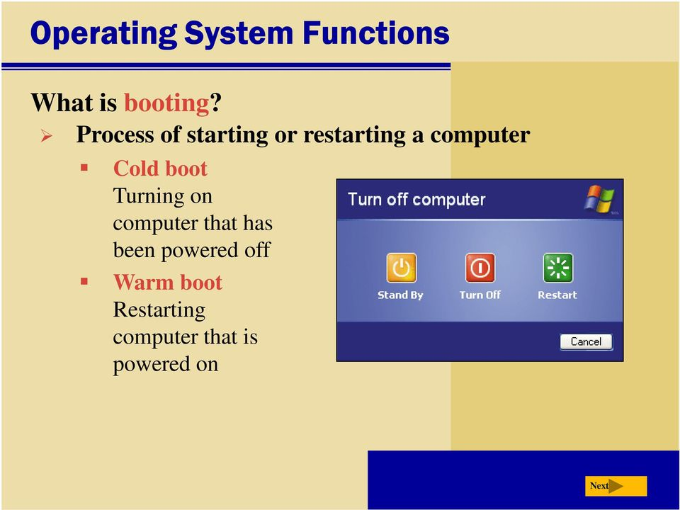 Cold boot Turning on computer that has been