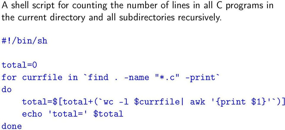 "/bin/sh total=0 for currfile in `find. -name ""*."