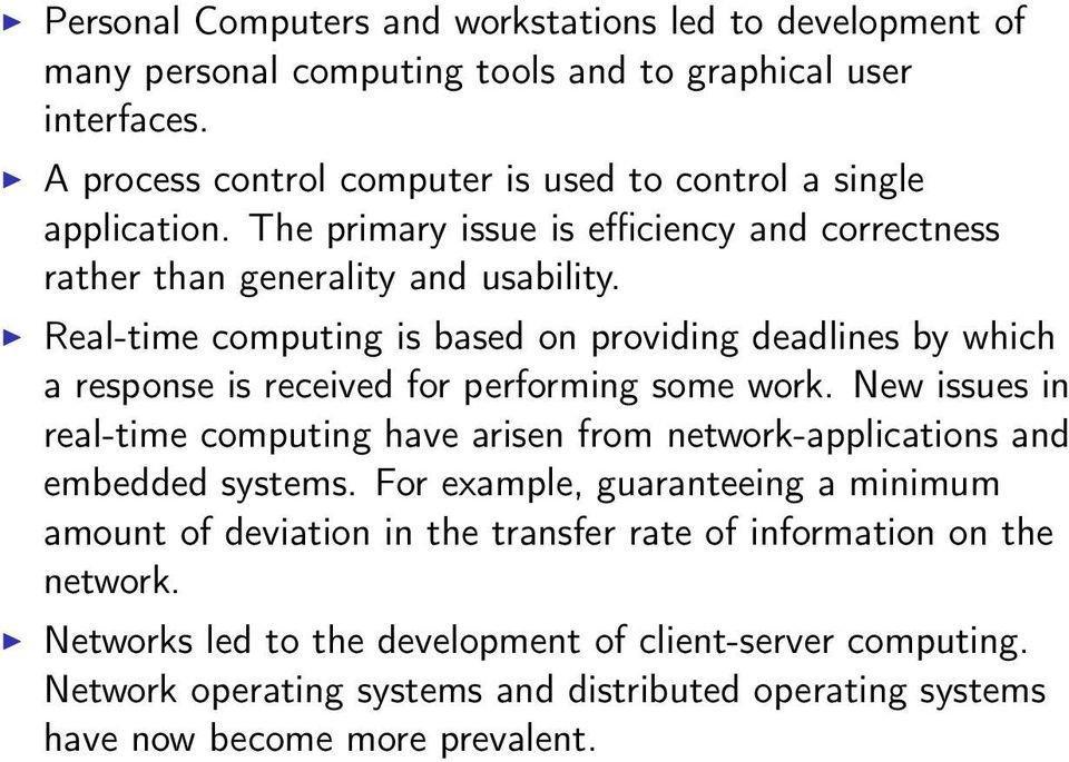 Real-time computing is based on providing deadlines by which a response is received for performing some work.