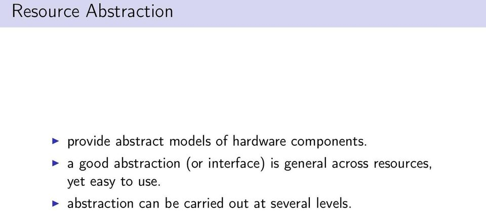 a good abstraction (or interface) is general