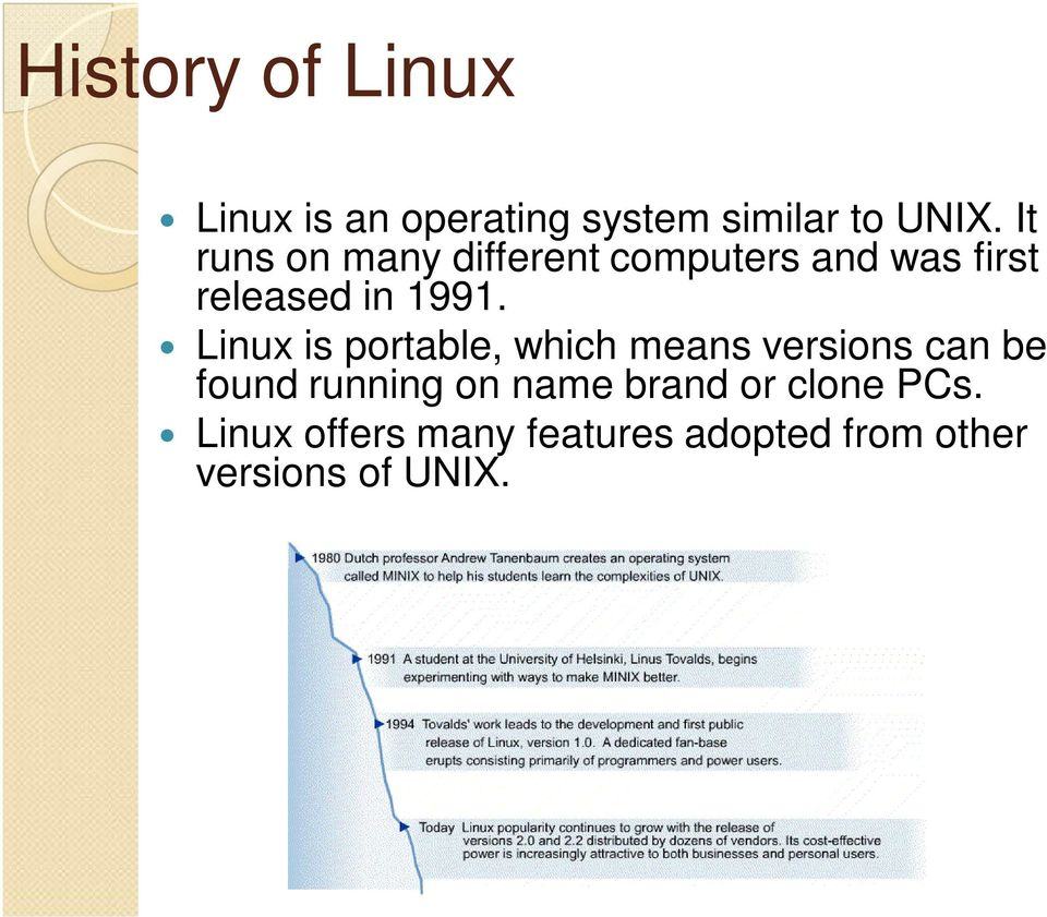 Linux is portable, which means versions can be found running on name