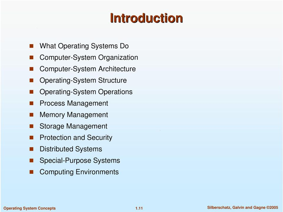 Management Memory Management Storage Management Protection and Security Distributed