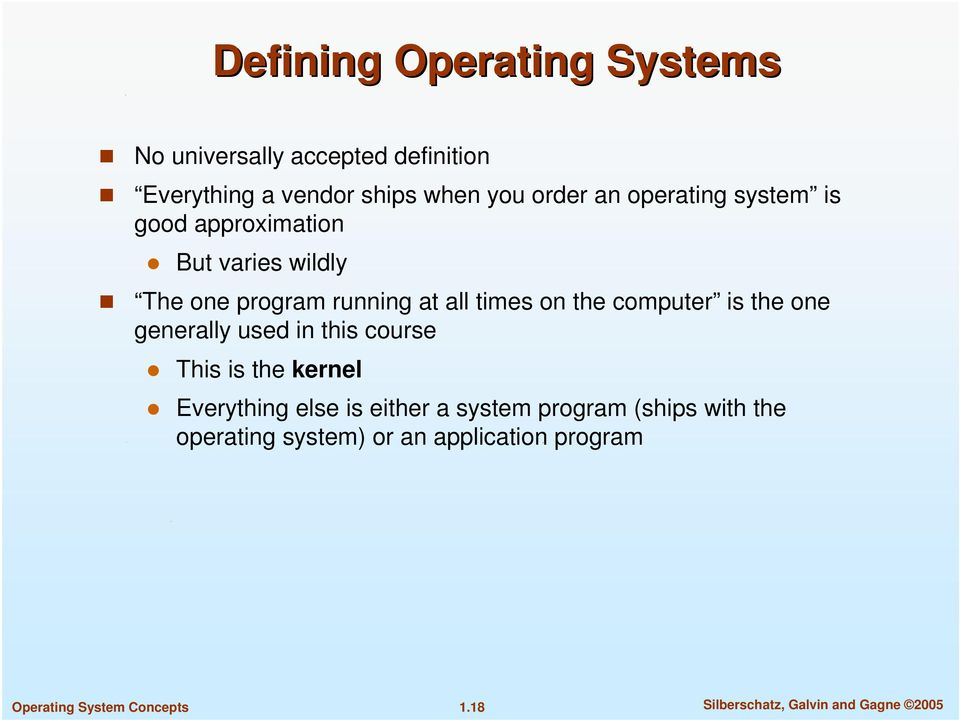 computer is the one generally used in this course This is the kernel Everything else is either a system