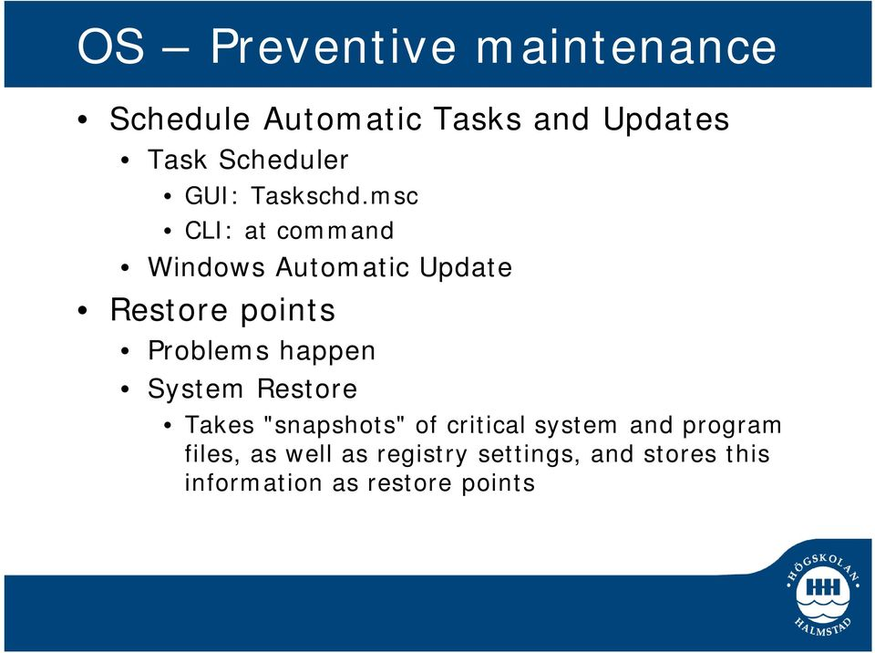 msc CLI: at command Windows Automatic Update Restore points Problems happen