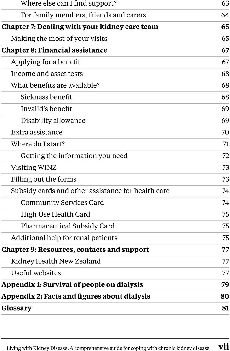 asset tests 68 What benefits are available? 68 Sickness benefit 68 Invalid s benefit 69 Disability allowance 69 Extra assistance 70 Where do I start?