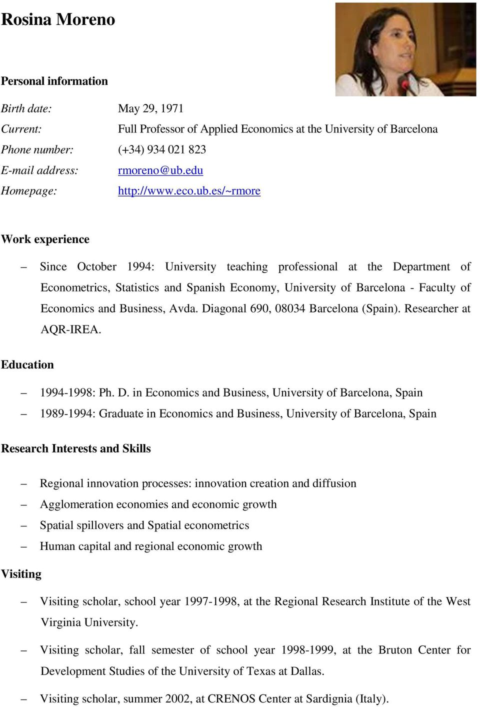es/~rmore Work experience Since October 1994: University teaching professional at the Department of Econometrics, Statistics and Spanish Economy, University of Barcelona - Faculty of Economics and