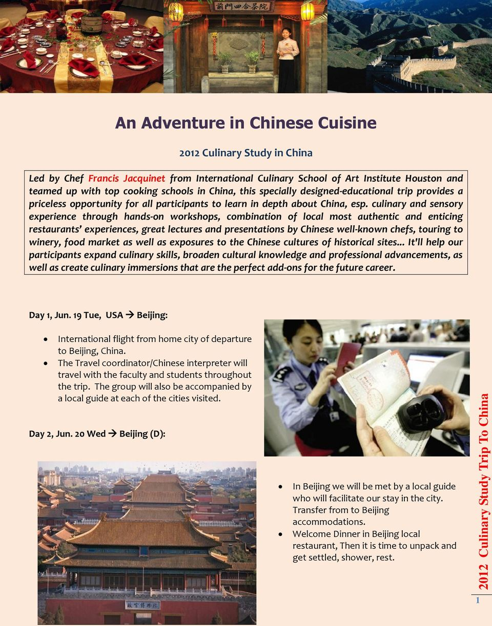 culinary and sensory experience through hands-on workshops, combination of local most authentic and enticing restaurants experiences, great lectures and presentations by Chinese well-known chefs,