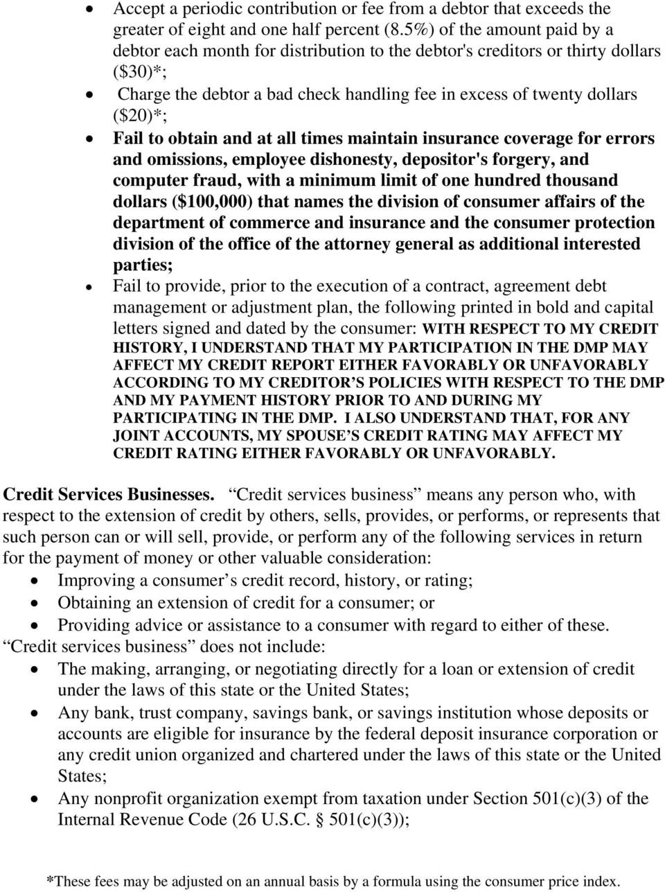 to obtain and at all times maintain insurance coverage for errors and omissions, employee dishonesty, depositor's forgery, and computer fraud, with a minimum limit of one hundred thousand dollars
