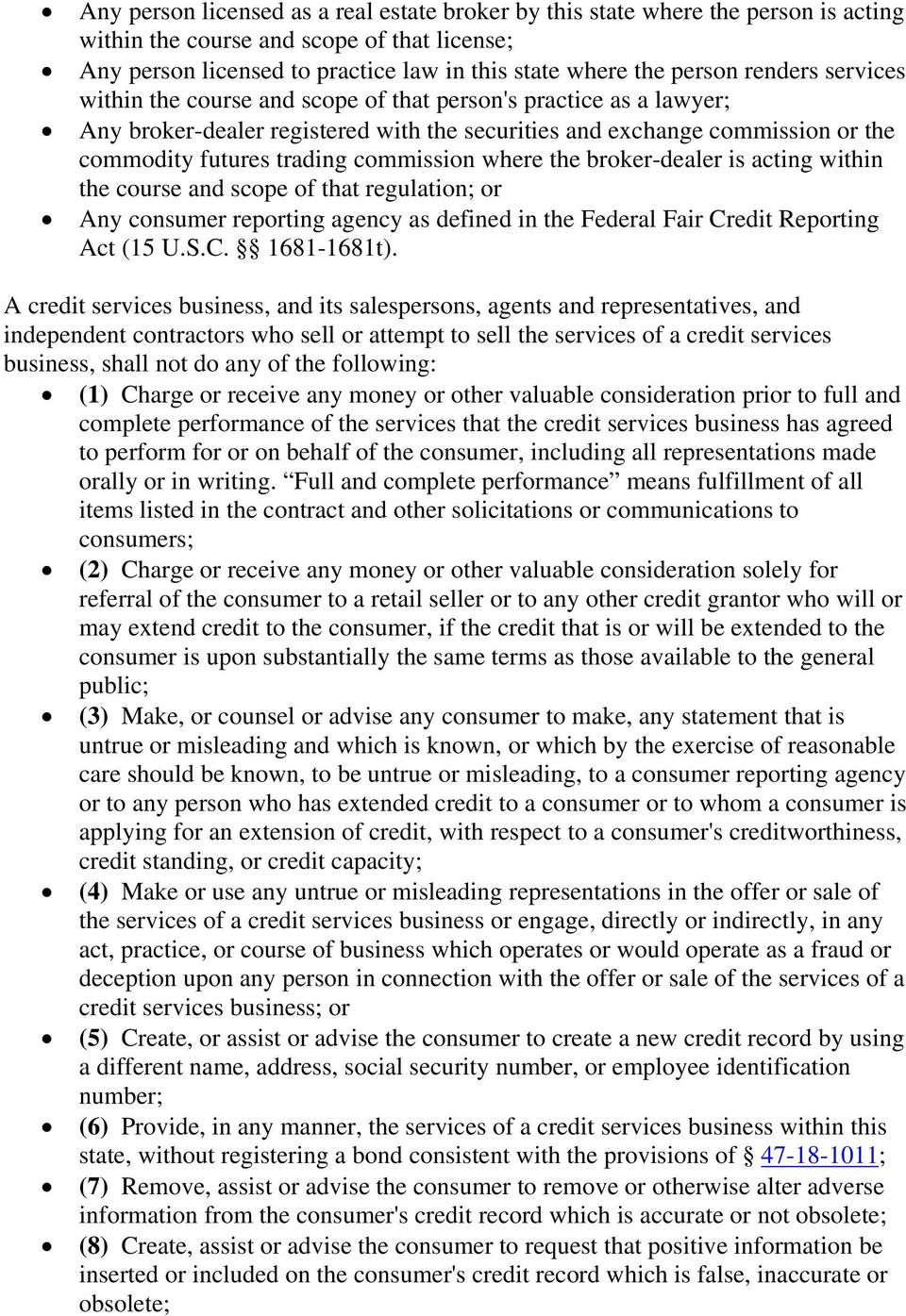 commission where the broker-dealer is acting within the course and scope of that regulation; or Any consumer reporting agency as defined in the Federal Fair Credit Reporting Act (15 U.S.C. 1681-1681t).