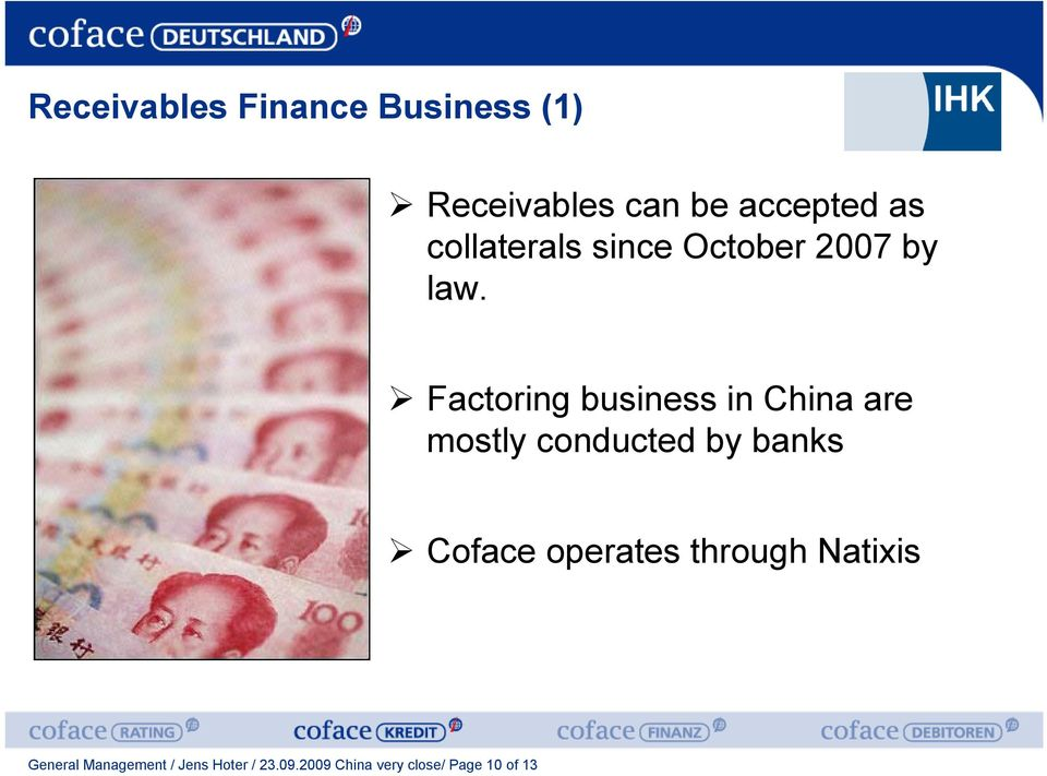 Factoring business in China are mostly conducted by banks Coface