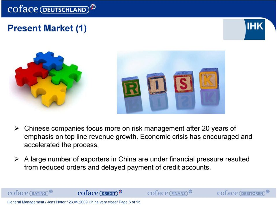 A large number of exporters in China are under financial pressure resulted from reduced orders