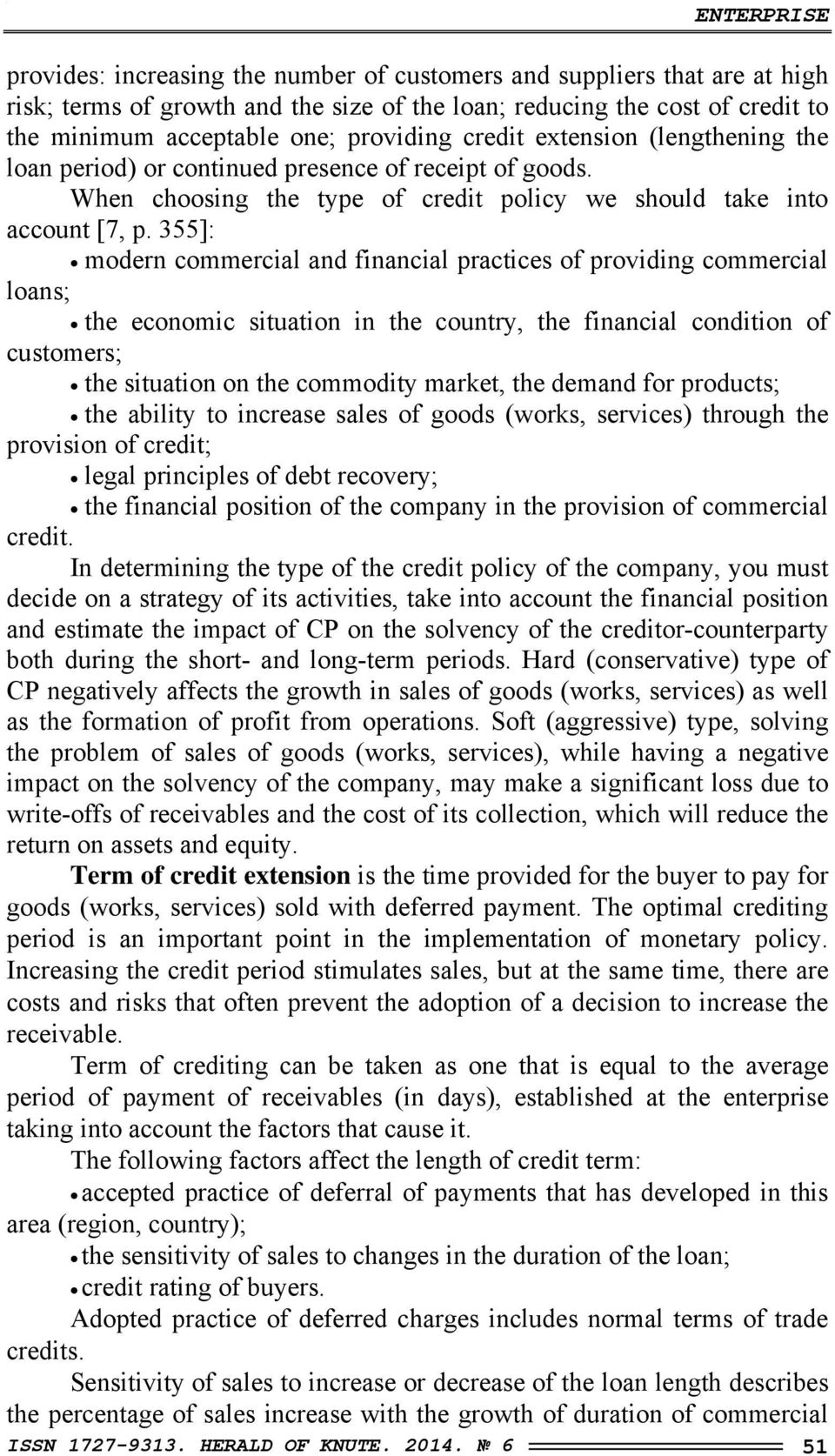 355]: modern commercial and financial practices of providing commercial loans; the economic situation in the country, the financial condition of customers; the situation on the commodity market, the