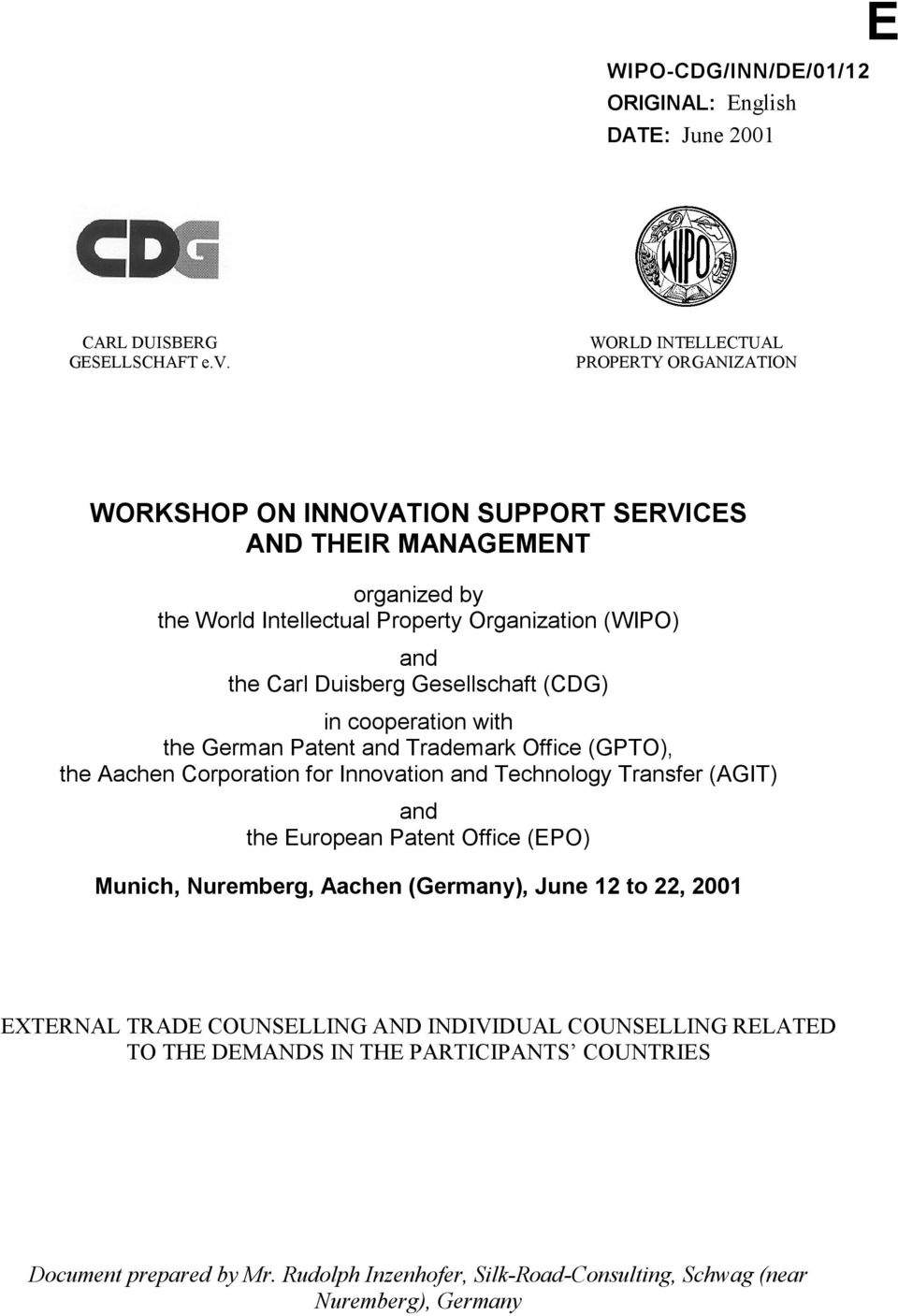 Carl Duisberg Gesellschaft (CDG) in cooperation with the German Patent and Trademark Office (GPTO), the Aachen Corporation for Innovation and Technology Transfer (AGIT) and the
