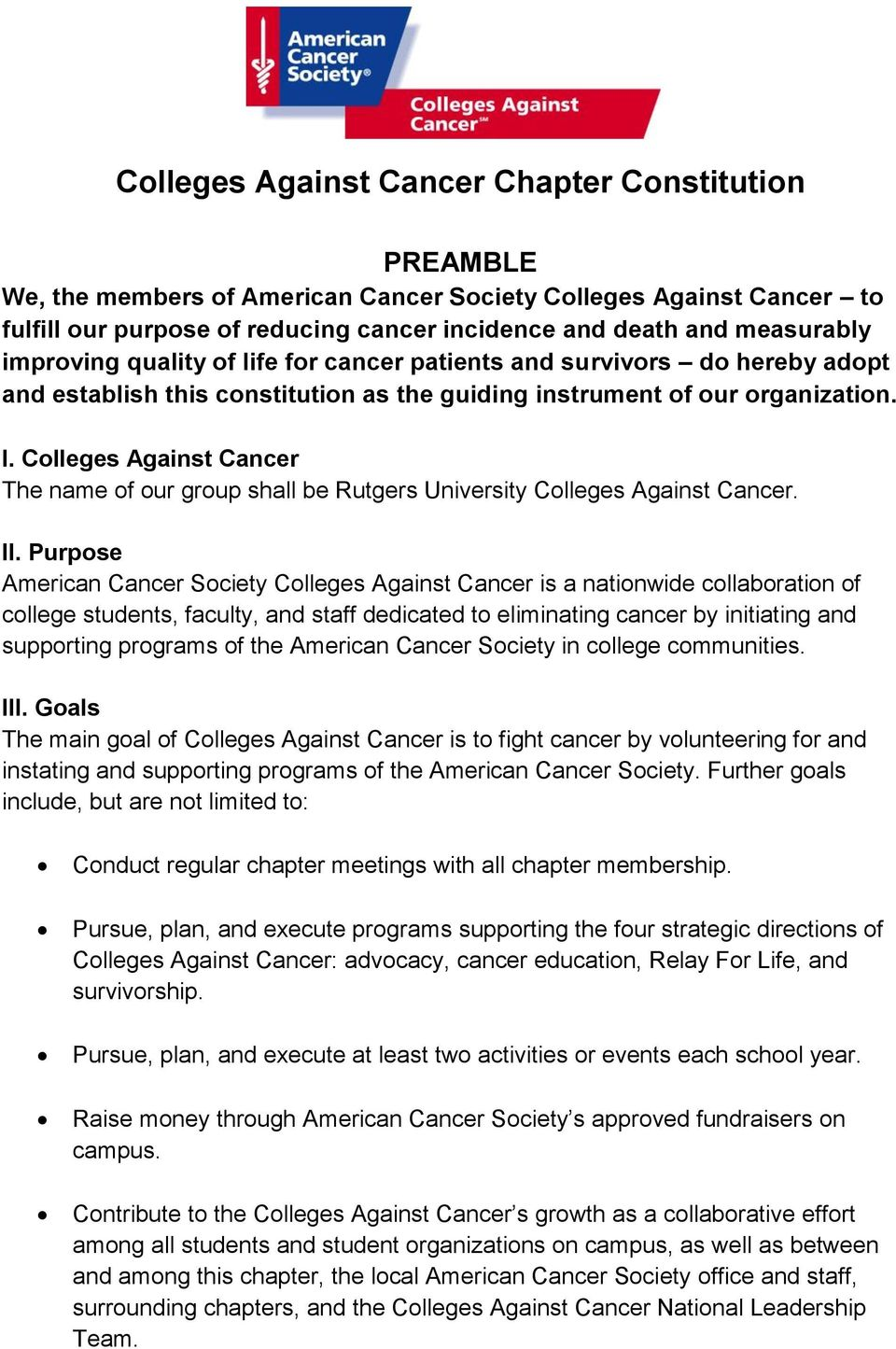 Colleges Against Cancer The name of our group shall be Rutgers University Colleges Against Cancer. II.