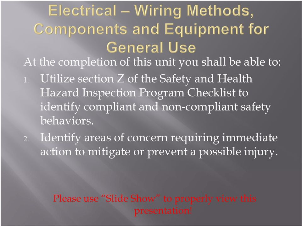 identify compliant and non-compliant safety behaviors. 2.