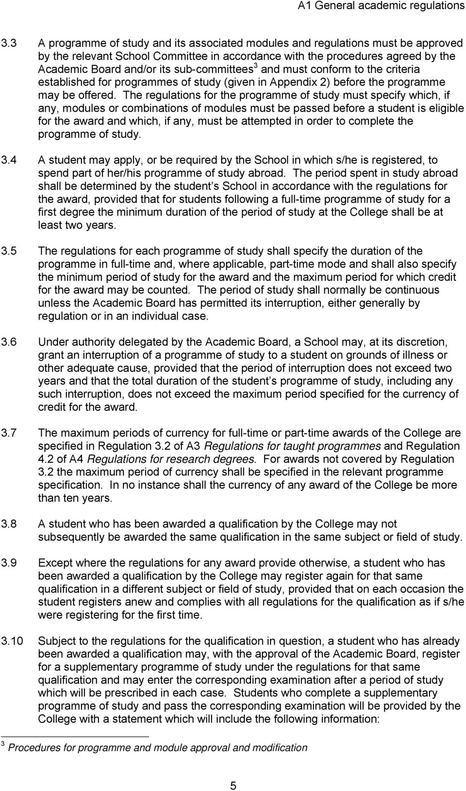 sub-committees 3 and must conform to the criteria established for programmes of study (given in Appendix 2) before the programme may be offered.