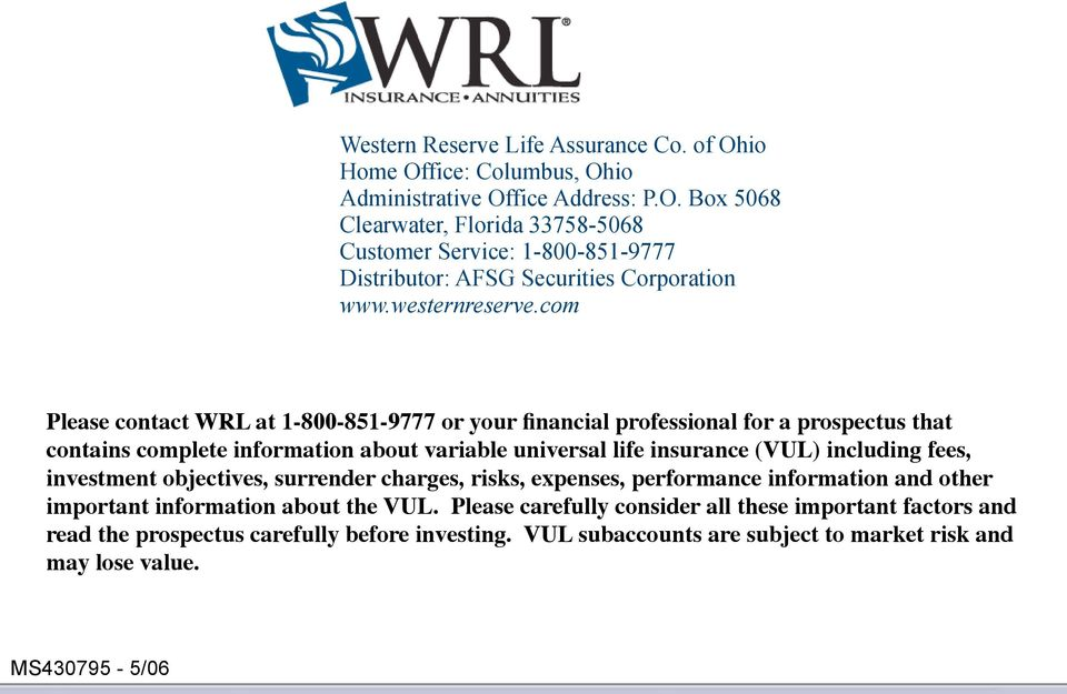 com Please contact WRL at 1-800-851-9777 or your financial professional for a prospectus that contains complete information about variable universal life insurance (VUL) including