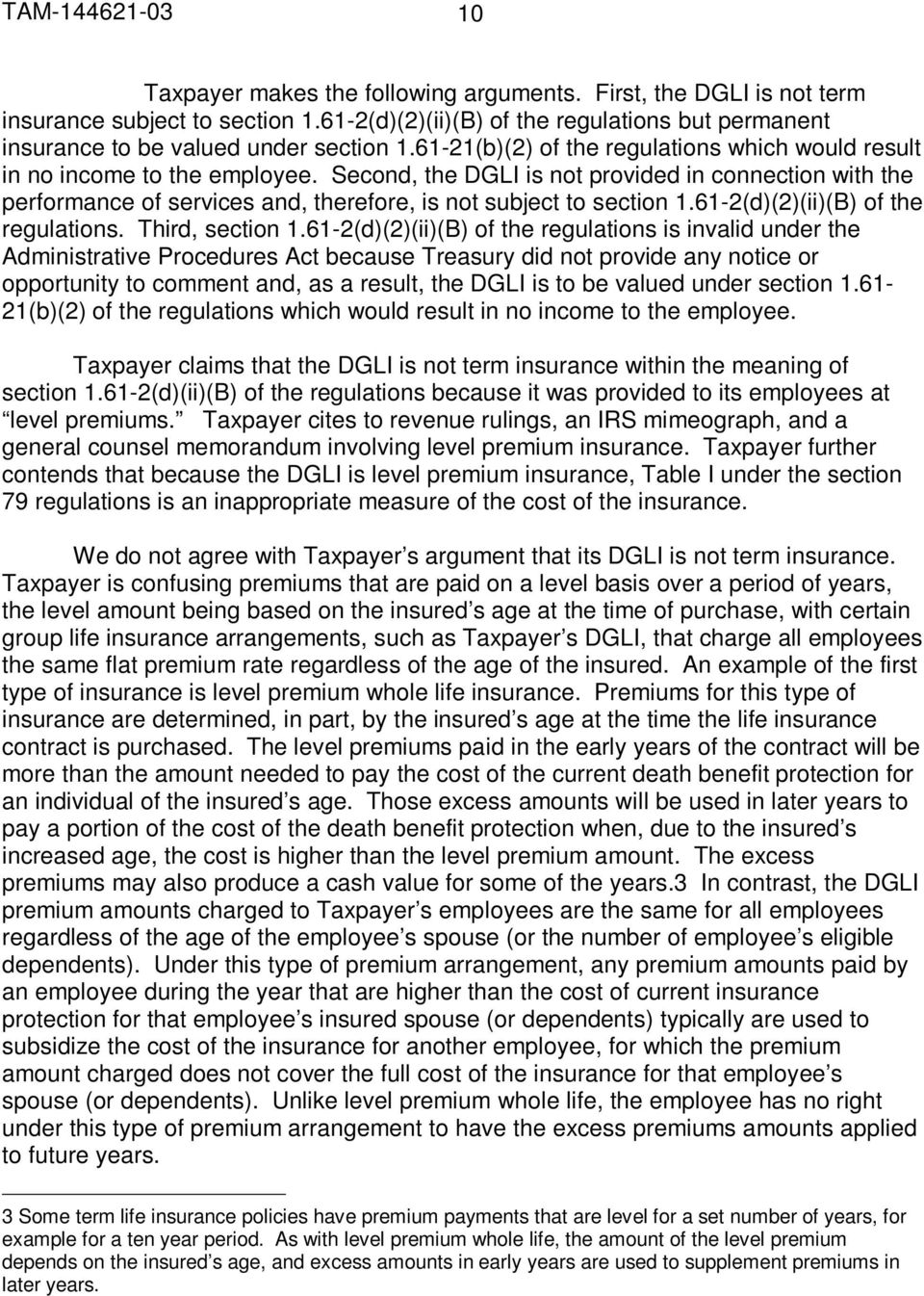 Second, the DGLI is not provided in connection with the performance of services and, therefore, is not subject to section 1.61-2(d)(2)(ii)(B) of the regulations. Third, section 1.