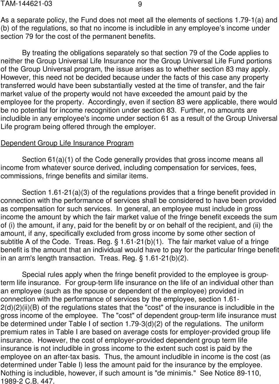 By treating the obligations separately so that section 79 of the Code applies to neither the Group Universal Life Insurance nor the Group Universal Life Fund portions of the Group Universal program,