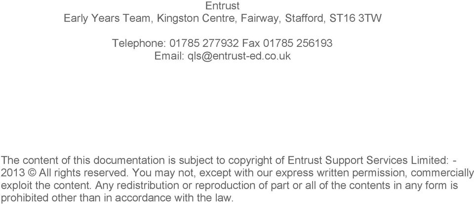 uk The content of this documentation is subject to copyright of Entrust Support Services Limited: - 2013 All rights