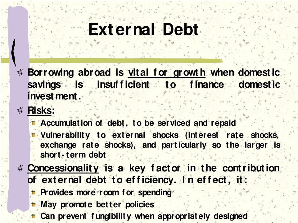 shocks), and particularly so the larger is short-term debt Concessionality is a key factor in the contribution of external debt