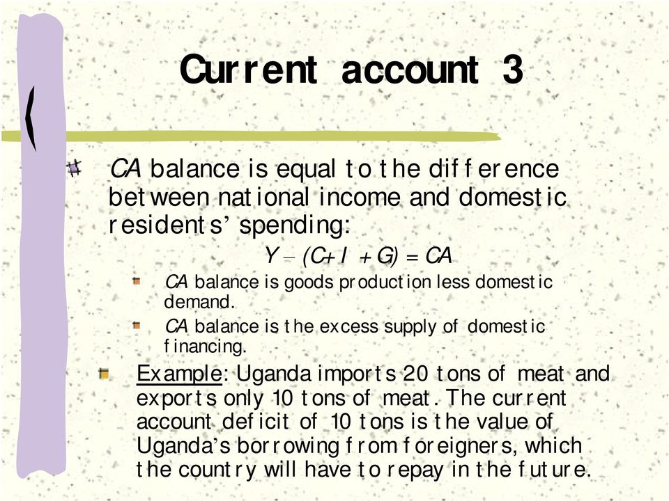 CA balance is the excess supply of domestic financing.