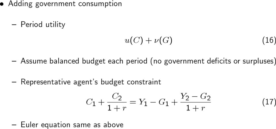 cits or surpluses) Representative agent s budget constraint