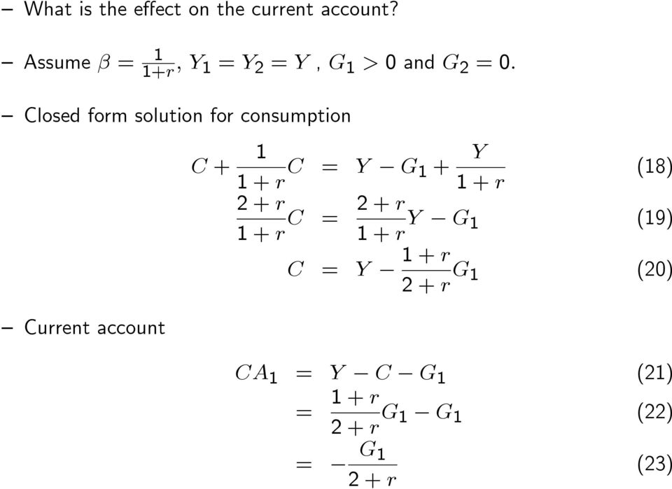 solution for consumption Current account C + 1 C = Y G 1 + Y (18) 2 +