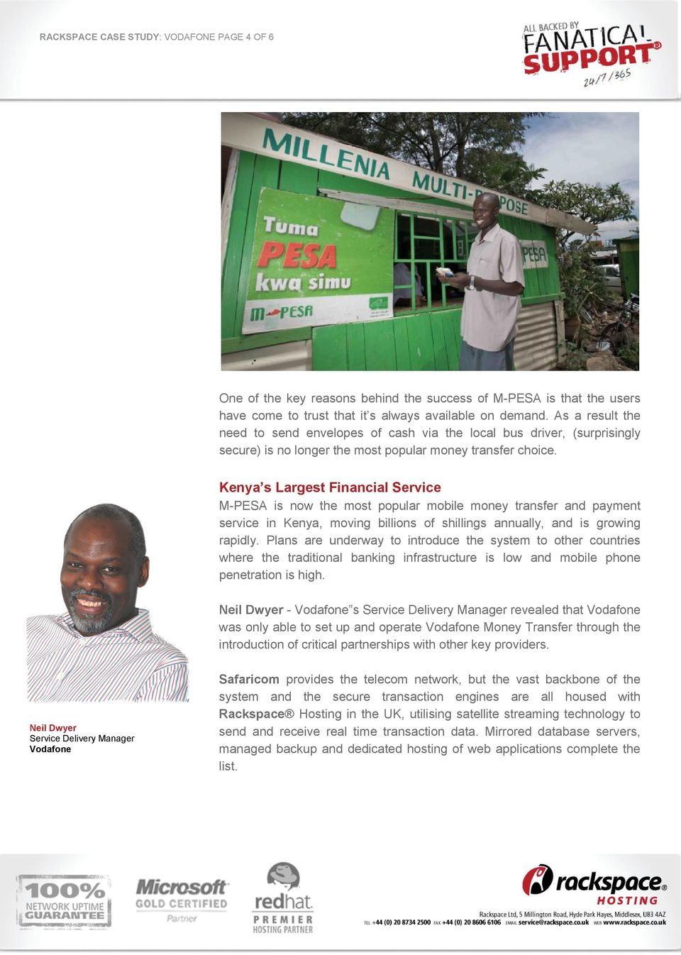 Kenya s Largest Financial Service M-PESA is now the most popular mobile money transfer and payment service in Kenya, moving billions of shillings annually, and is growing rapidly.