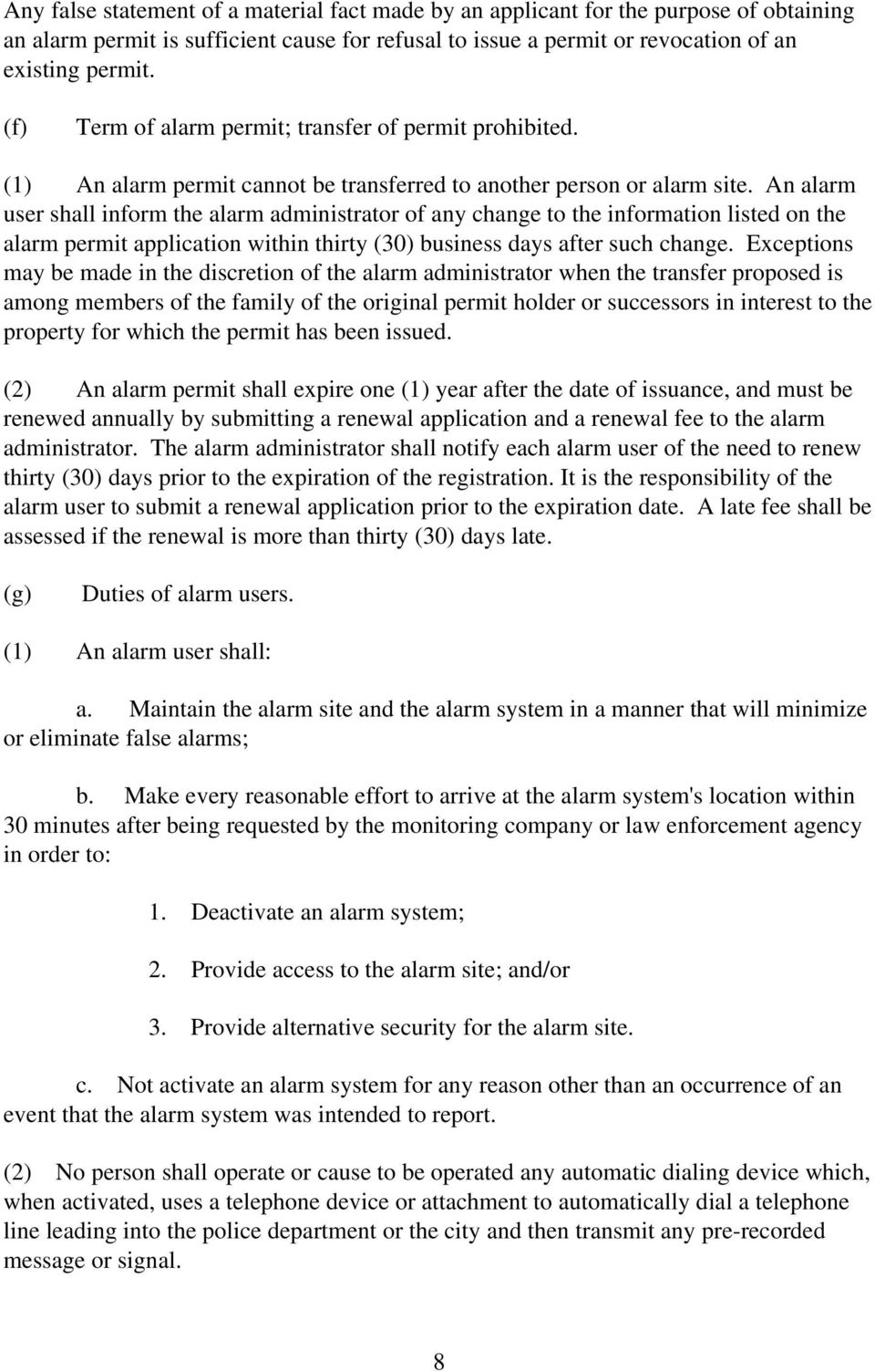 An alarm user shall inform the alarm administrator of any change to the information listed on the alarm permit application within thirty (30) business days after such change.