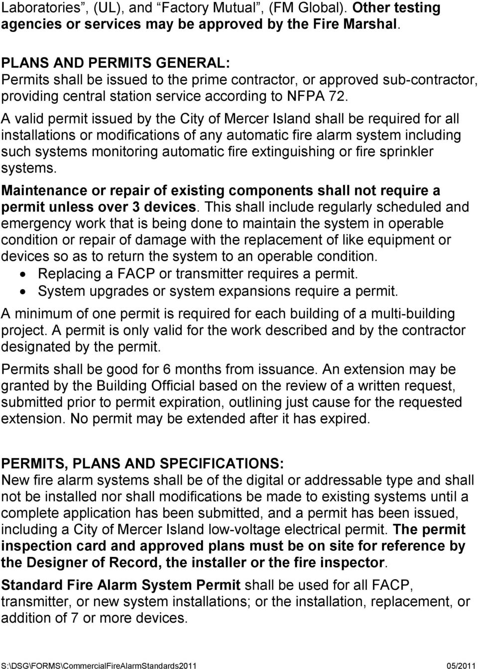 A valid permit issued by the City of Mercer Island shall be required for all installations or modifications of any automatic fire alarm system including such systems monitoring automatic fire