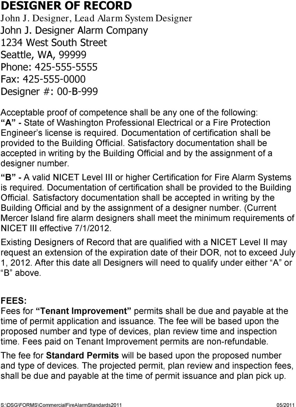 of Washington Professional Electrical or a Fire Protection Engineer s license is required. Documentation of certification shall be provided to the Building Official.