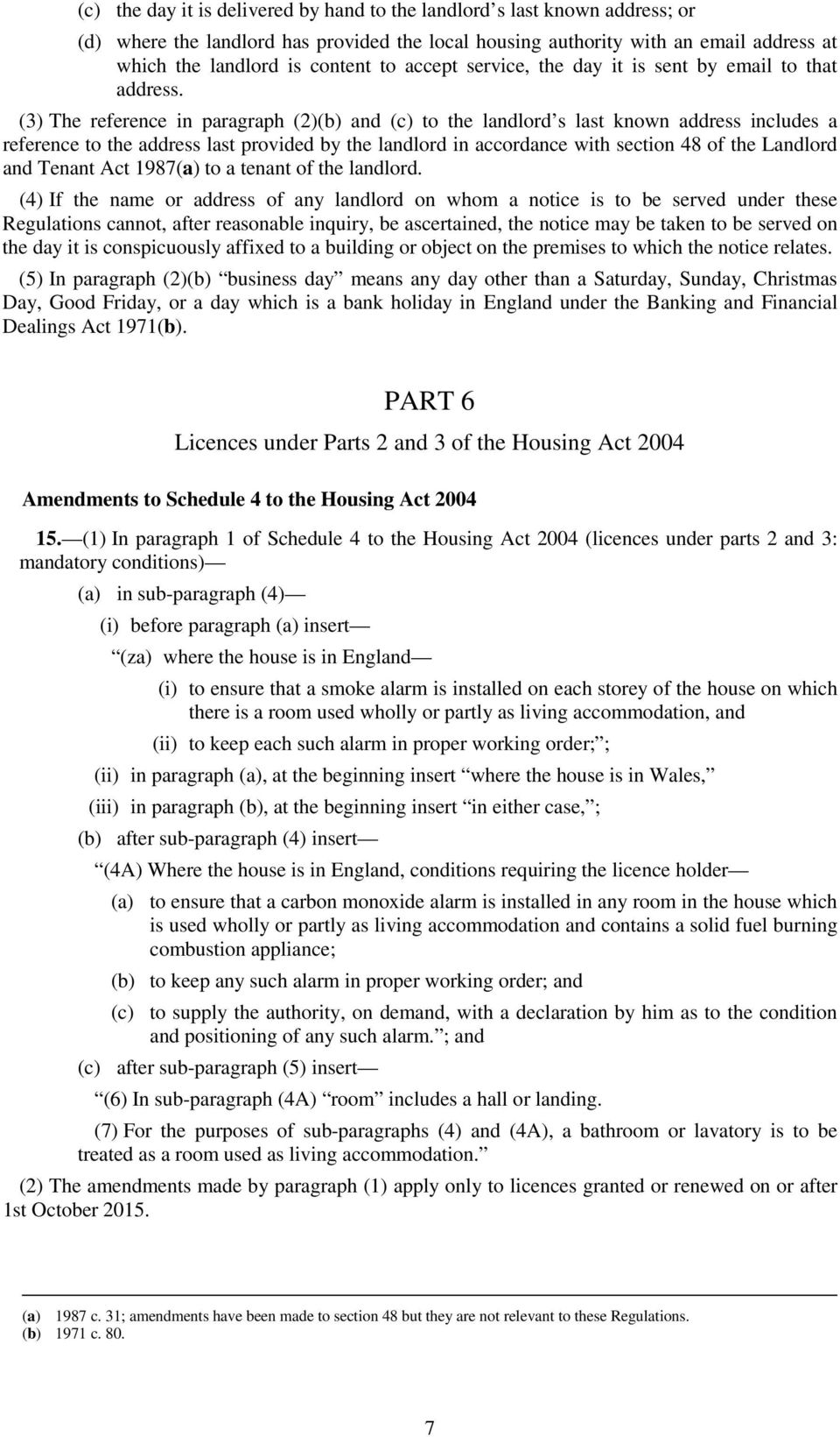 (3) The reference in paragraph (2)(b) and (c) to the landlord s last known address includes a reference to the address last provided by the landlord in accordance with section 48 of the Landlord and