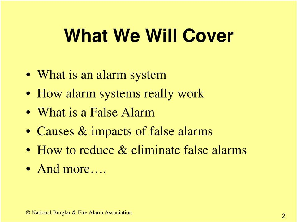 False Alarm Causes & impacts of false alarms