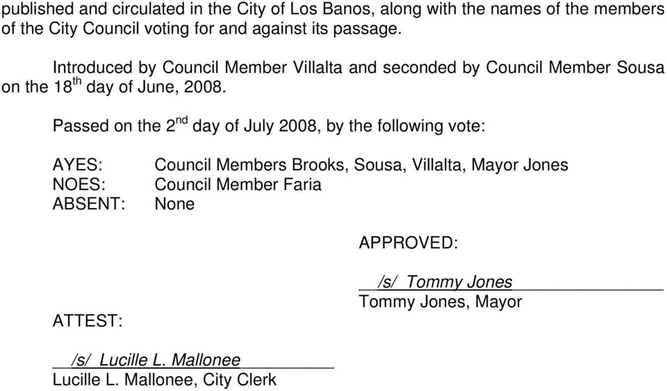 Passed on the 2 nd day of July 2008, by the following vote: AYES: NOES: ABSENT: Council Members Brooks, Sousa, Villalta, Mayor