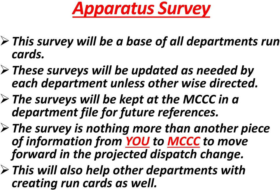 The surveys will be kept at the MCCC in a department file for future references.